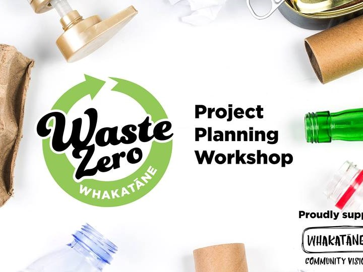 Waste-Zero-Whakatane Project Planning Workshop #2